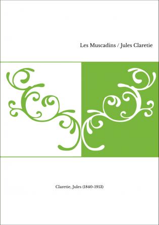 Les Muscadins / Jules Claretie