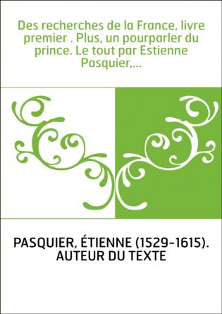 Des recherches de la France, livre...