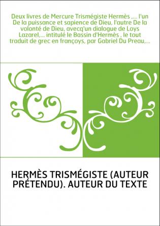 Deux livres de Mercure Trismégiste...