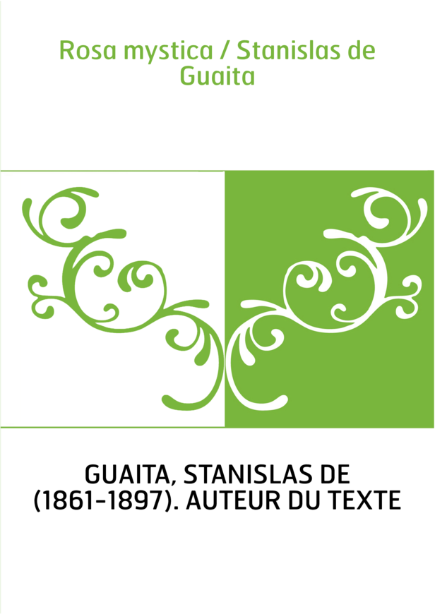 Rosa mystica / Stanislas de Guaita