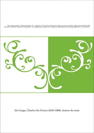 Glossarium mediae et infimae latinitatis. T5 / conditum a C. Du Fresne, domino Du Cange, auctum a monachis ordinis sancti Benedi