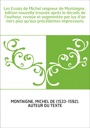 Les Essais de Michel seigneur de...