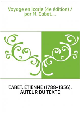 Voyage en Icarie (4e édition) / par...