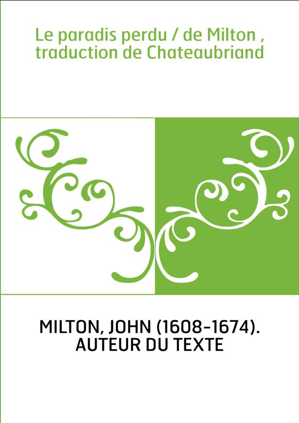 Le paradis perdu / de Milton , traduction de Chateaubriand