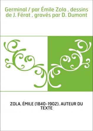 Germinal / par Émile Zola , dessins...