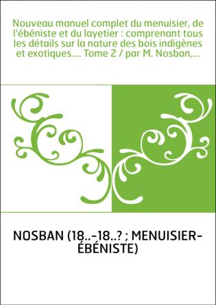 Nouveau manuel complet du menuisier,...