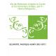 Vie de Mahomet, d'après le Coran et les historiens arabes, par P.-Henry Delaporte,...