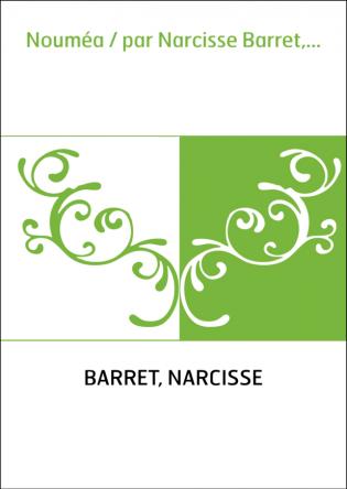 Nouméa / par Narcisse Barret,...