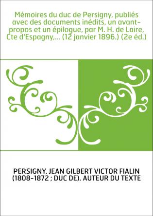 Mémoires du duc de Persigny, publiés...