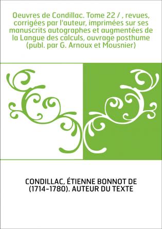 Oeuvres de Condillac. Tome 22 / ,...