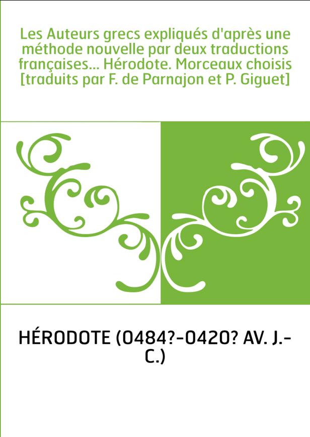 Les Auteurs grecs expliqués d'après une méthode nouvelle par deux traductions françaises... Hérodote. Morceaux choisis [traduits