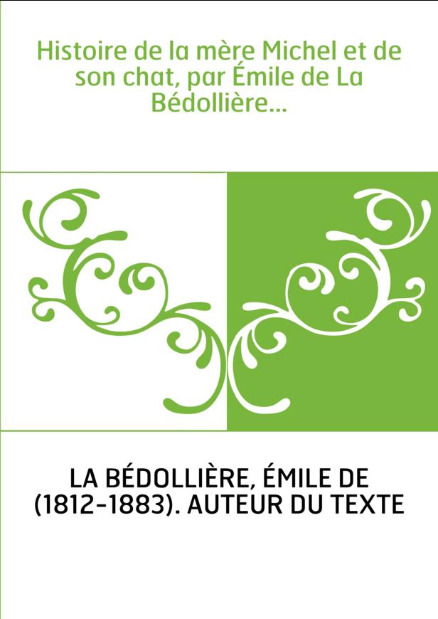 Histoire de la mère Michel et de son chat, par Émile de La Bédollière...