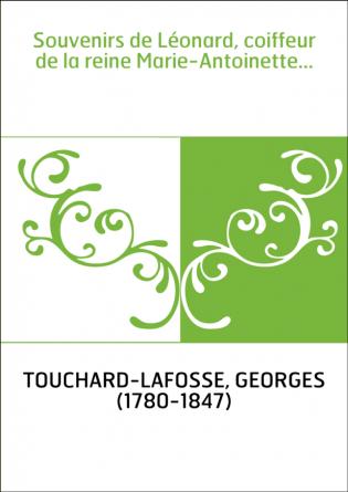 Souvenirs de Léonard, coiffeur de la...