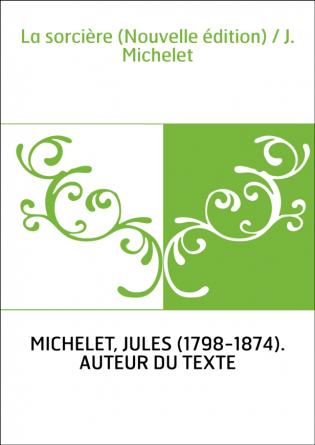La sorcière (Nouvelle édition) / J....