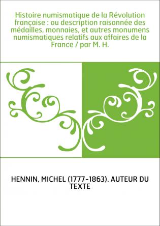 Histoire numismatique de la...