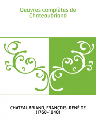 Oeuvres complètes de Chateaubriand