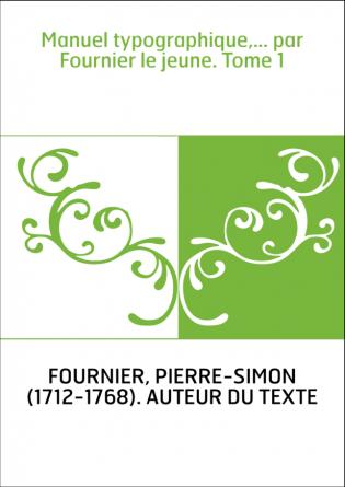 Manuel typographique,... par Fournier...
