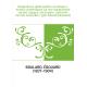 Intégralisme (philosophie et pratique) : études synthétiques sur une organisation sociale, logique, nécessaire, conforme aux loi