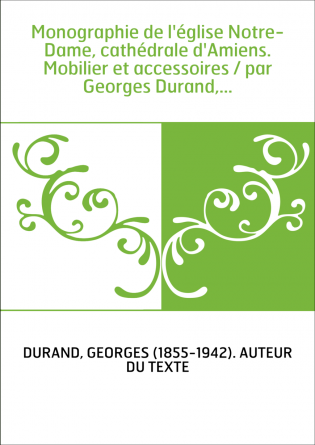Monographie de l'église Notre-Dame,...