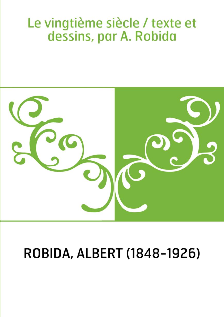 Le vingtième siècle / texte et dessins, par A. Robida