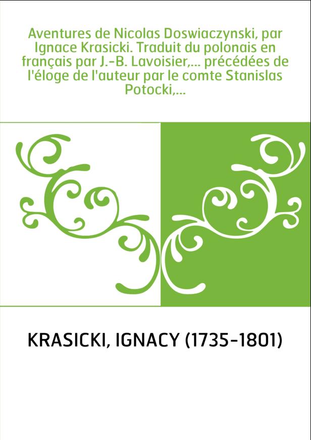 Aventures de Nicolas Doswiaczynski, par Ignace Krasicki. Traduit du polonais en français par J.-B. Lavoisier,... précédées de l'