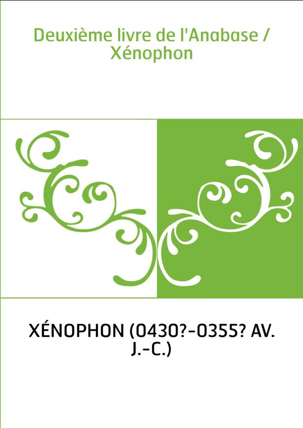 Deuxième livre de l'Anabase / Xénophon