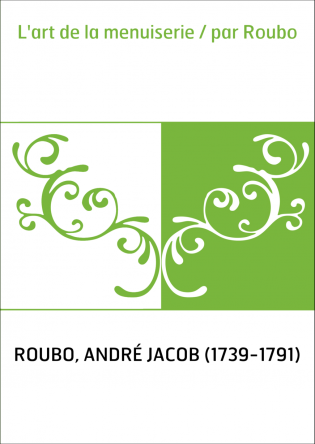 L'art de la menuiserie / par Roubo