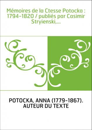 Mémoires de la Ctesse Potocka :...