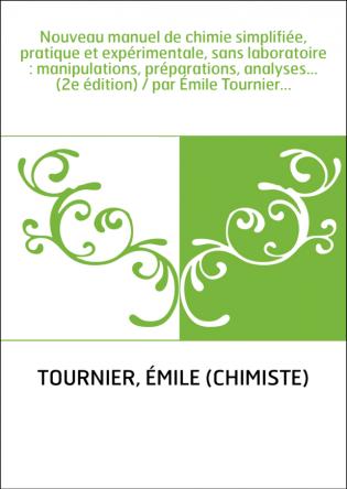 Nouveau manuel de chimie simplifiée,...