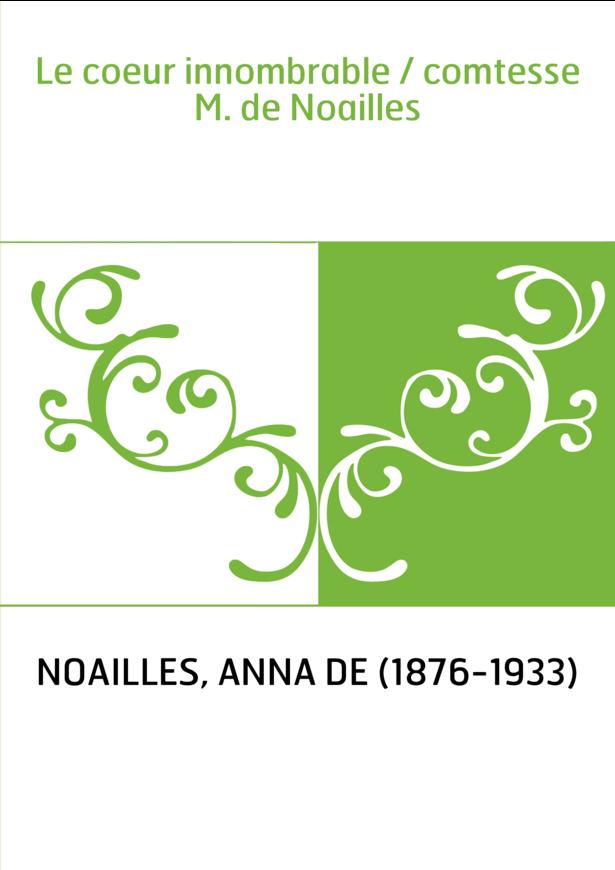 Le coeur innombrable / comtesse M. de Noailles
