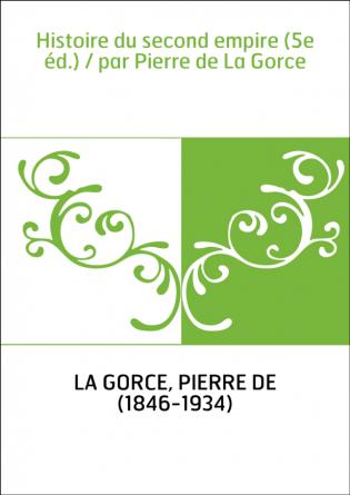 Histoire du second empire (5e éd.) /...
