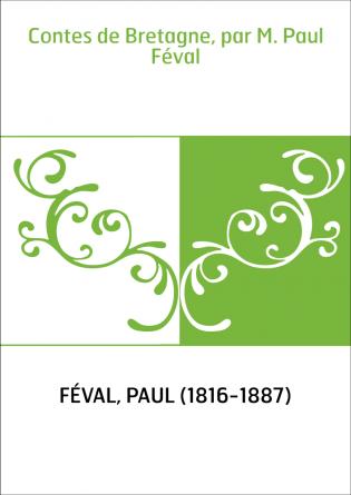 Contes de Bretagne, par M. Paul Féval