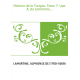 Histoire de la Turquie. Tome 7 / par A. de Lamartine...