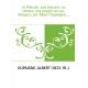 Le Pétrole, son histoire, sa nature, ses usages et ses dangers, par Albert Dupaigne,...