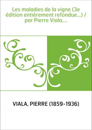 Les maladies de la vigne (3e édition...