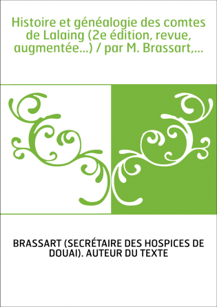 Histoire et généalogie des comtes de...