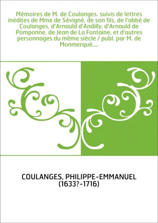 Mémoires de M. de Coulanges. suivis...