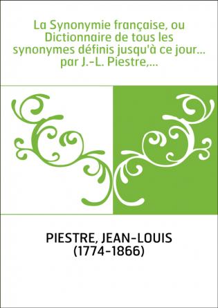 La Synonymie française, ou...
