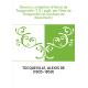Oeuvres complètes d'Alexis de Tocqueville. T. 9 / publ. par Mme de Tocqueville [et Gustave de Beaumont]