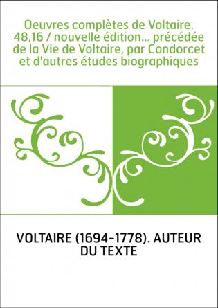 Oeuvres complètes de Voltaire. 48,16...