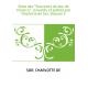 """Suite des """"Souvenirs du duc de Vicence"""", recueillis et publiés par Charlotte de Sor. Volume 2"""