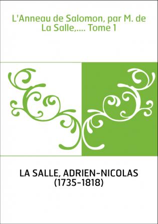 L'Anneau de Salomon, par M. de La...
