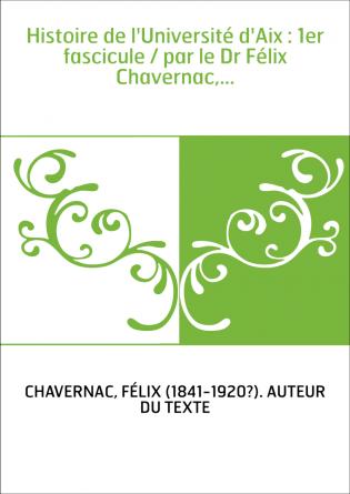 Histoire de l'Université d'Aix : 1er...