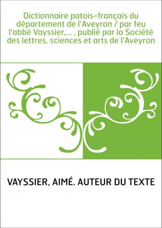 Dictionnaire patois-français du...