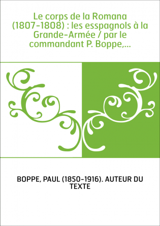 Le corps de la Romana (1807-1808) :...