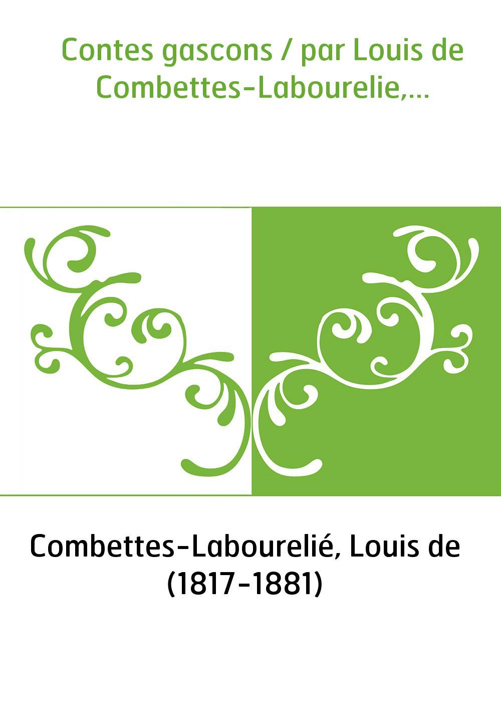Contes gascons / par Louis de Combettes-Labourelie,...