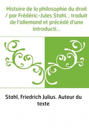Histoire de la philosophie du droit /...