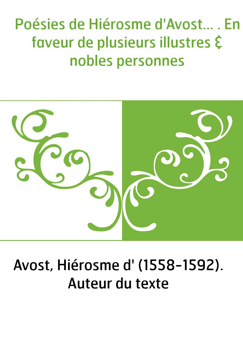 Poésies de Hiérosme d'Avost... . En faveur de plusieurs illustres & nobles personnes
