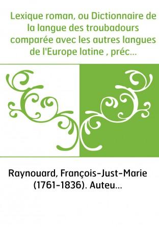 Lexique roman, ou Dictionnaire de la...
