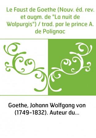 Le Faust de Goethe (Nouv. éd. rev. et...